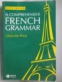 【書寶二手書T4/語言學習_ZHN】A Comprehensive French Grammar_Glanville P