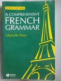 【書寶二手書T4/語言學習_ZHN】A Comprehensive French Grammar_Glanville P