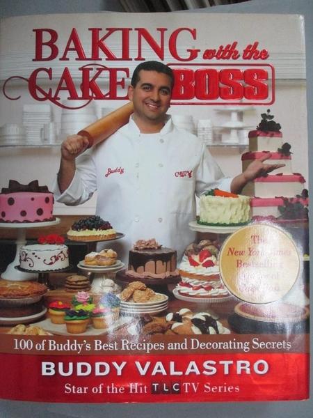【書寶二手書T1/餐飲_XEF】Baking with the Cake Boss: 100 of Buddy…