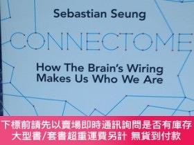 二手書博民逛書店Connectome:罕見How the Brain s Wiring Makes Us Who We Are 連