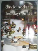 【書寶二手書T7/原文小說_NEW】Holidays on Ice: With Six New Stories_Seda
