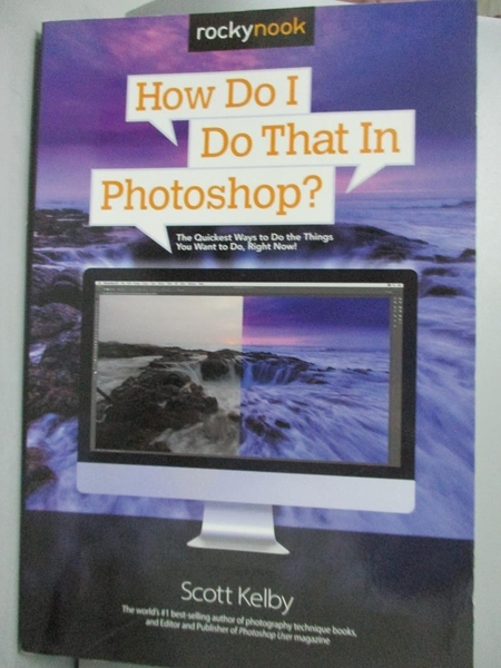 【書寶二手書T6/攝影_J31】How Do I Do That in Photoshop?: The Quickest