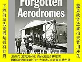 二手書博民逛書店Forgotten罕見Aerodromes of World War I (damaged)-被遺忘的第一次世界大