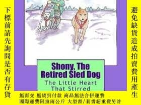 二手書博民逛書店Shony,罕見The Retired Sled Dog: The Little Heart That Stirr