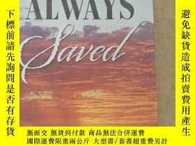 二手書博民逛書店ONCE罕見SAVED ALWAYS SAVEDY447092