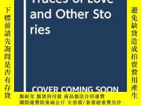 二手書博民逛書店Traces罕見Of Love And Other StoriesY364682 Eileen Chang R