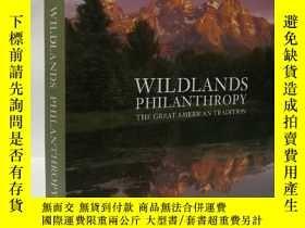 二手書博民逛書店Wildlands罕見Philanthropy: The Great American TraditionY2