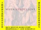 二手書博民逛書店When罕見Heroes LoveY256260 Susan Ackerman Columbia Univer