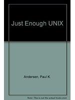 二手書博民逛書店《Just Enough Unix》 R2Y ISBN:0256