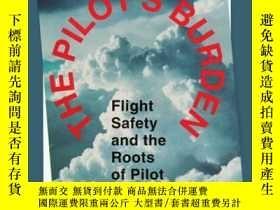 二手書博民逛書店The罕見Pilots Burden: Flight Safety and the Roots of Pilot