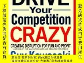 二手書博民逛書店How罕見To Drive Your Competition CrazyY364682 Guy Kawasak