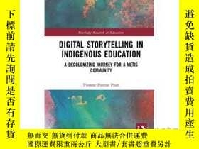 二手書博民逛書店【罕見】Digital Storytelling in Indigenous Education: A Decol