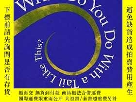 二手書博民逛書店What罕見Do You Do With A Tail Like This?Y256260 Steve Jen