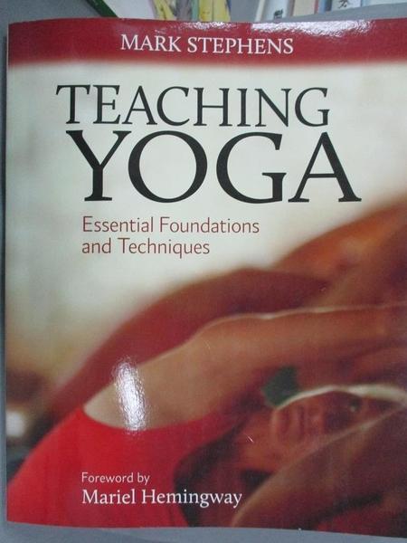 【書寶二手書T1/體育_WGU】Teaching Yoga: Essential Foundations and Techniques_Stephens