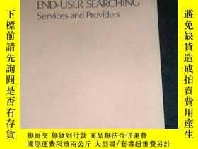 二手書博民逛書店END-USER罕見SEARCHING Services and ProvidersY16149
