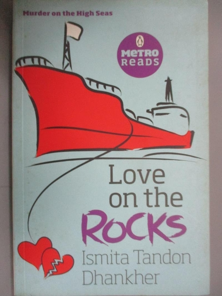 【書寶二手書T6/原文小說_BPI】Love on the Rocks : Murder on the High Seas_Ismita Tandon Dhankher