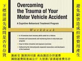 二手書博民逛書店Overcoming罕見The Trauma Of Your Motor Vehicle Accident: A