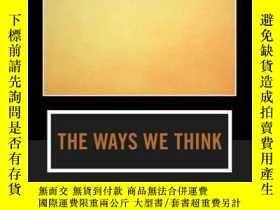 二手書博民逛書店The罕見Ways We Think: From the Straits of Reason to the Pos