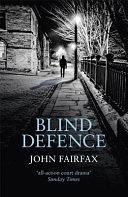 二手書博民逛書店 《Blind Defence》 R2Y ISBN:9781408708767│Little, Brown