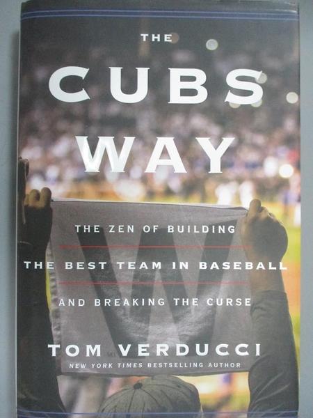 【書寶二手書T1/體育_QXI】The Cubs Way-The Zen of Building the Best..._Verducci