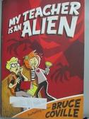【書寶二手書T7/語言學習_LRS】My Teacher Is An Alien_Coville, Bruce/ Wim