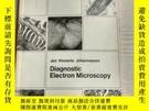 二手書博民逛書店Diagnostic罕見Electron MicroscopyY18829 出版1977