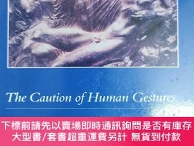 二手書博民逛書店英文原版:The罕見Caution of Human GesturesY367822 Ann Keniston