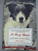 【書寶二手書T3/寵物_FQ5】A Dog Year: Twelve Months, Four Dogs, and Me