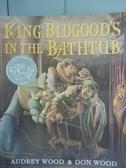 【書寶二手書T7/少年童書_PFD】King Bidgood s in the Bathtub_Audrey Wood