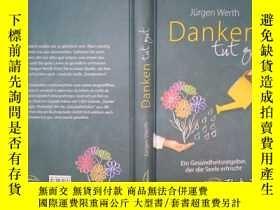 二手書博民逛書店Jürgen罕見Werth:Denken tut gut(詳見圖)Y6583 Jürgen Werth 詳見圖