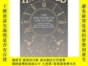 二手書博民逛書店The罕見Discovery of the Future - A Discourse ...-未來的發現-一個話語