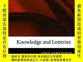 二手書博民逛書店Knowledge罕見And LotteriesY364682 John Hawthorne Oxford U