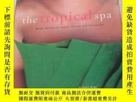 二手書博民逛書店The罕見Tropical Spa by Sophie BengeY14197 不會翻譯均以圖片為準 不會翻譯