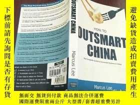 二手書博民逛書店How罕見to Outsmart ChinaY283241 Ma