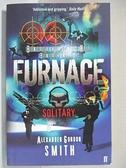 【書寶二手書T1/原文小說_G6U】Furnace: Solitary_Alexander Gordon Smith