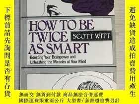 二手書博民逛書店How罕見to be twice as smart 如何變得更加