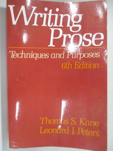 【書寶二手書T1/原文小說_KAG】Writing Prose : Techniques & Purposes_Thomas S. Kane