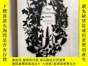 二手書博民逛書店The罕見Floating Man: Katharine Towers 漂浮的人:凱瑟琳塔 英文原版 詩歌Y4