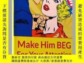 二手書博民逛書店讓他乞求你的注意罕見英文原版 Make Him Beg for