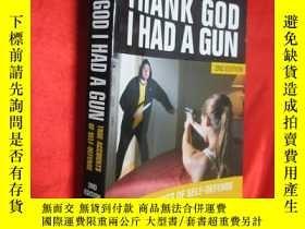 二手書博民逛書店Thank罕見God I Had a Gun: True Acc
