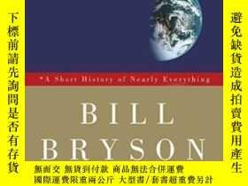 二手書博民逛書店A罕見Short History Of Nearly EverythingY362136 Bill Bryso