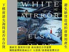 二手書博民逛書店The罕見White MirrorY256260 Elsa Hart Minotaur Books 出版20