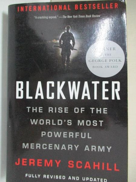 【書寶二手書T3/原文書_LBJ】Blackwater: The Rise of the World's Most Powerful Mercenary Army_Scahill, Jeremy