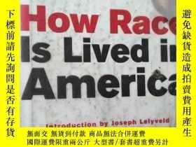 二手書博民逛書店How罕見Race Is Lived in America【英文