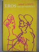 【書寶二手書T7/原文書_NGF】Eros-The Bittersweet_Carson, Anne