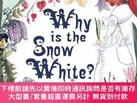 二手書博民逛書店Why罕見is the Snow White?為什麽是白雪公主?英文原版Y449990 Heinz Janis