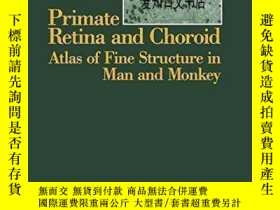 二手書博民逛書店【罕見】Primate Retina and Choroid: Atlas of Fine Structure i