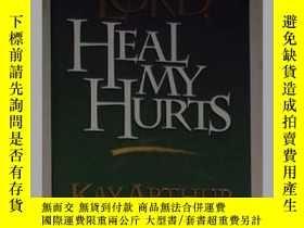 二手書博民逛書店英文原版罕見Lord, Heal My Hurts by Kay