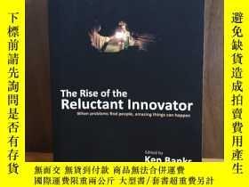 二手書博民逛書店The罕見Rise of the Reluctant Innov