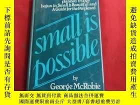 二手書博民逛書店SMALL罕見IS POSSIBLEY179070 SMALL IS POSSIBLE SMALL IS PO